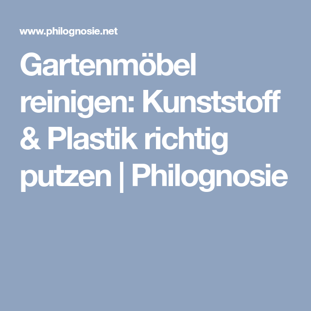 Gartenmöbel Reinigen Kunststoff Plastik Richtig Putzen