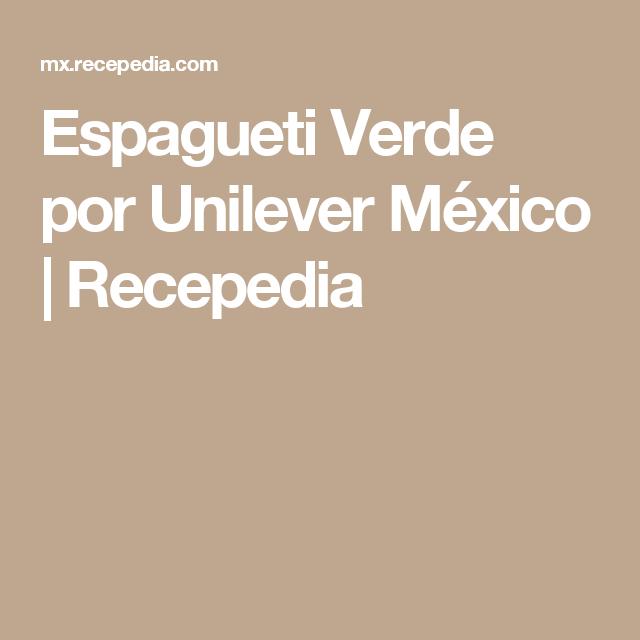 Espagueti Verde por Unilever México | Recepedia