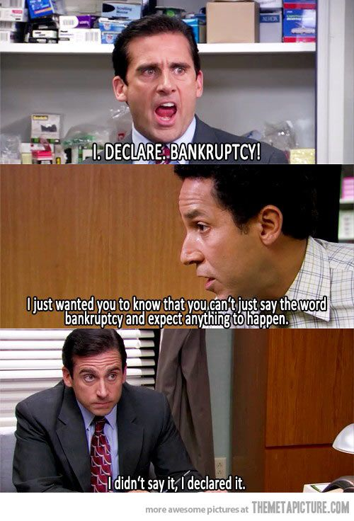 I declare bankruptcy… | Office quotes, Office memes ...