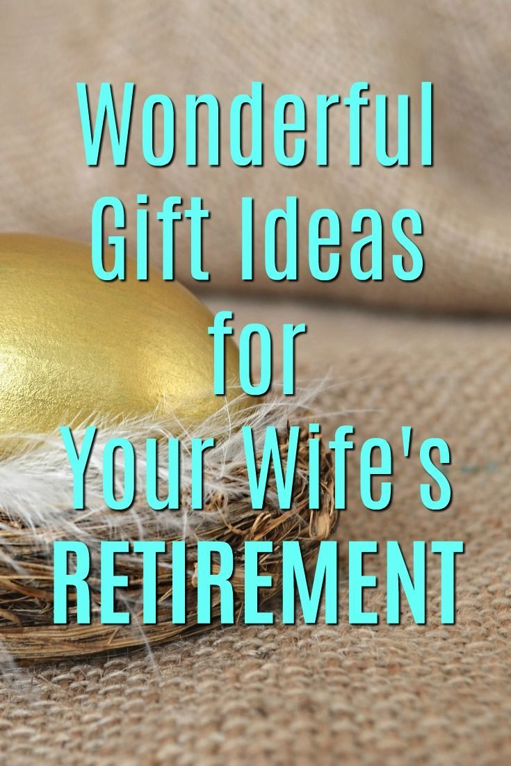 20 gift ideas for your wife's retirement | ******* celebrating