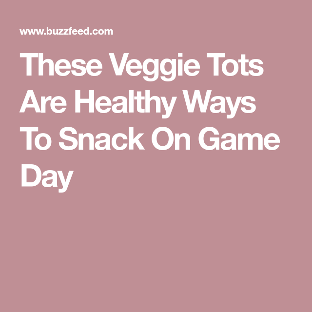 These Veggie Tots Are Healthy Ways To Snack On Game Day