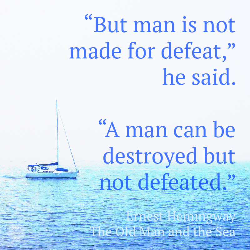 man can be destroyed but not A man can be destroyed but not defeated a man can be destroyed but not defeated ernest hemingway the famous words in hemingways the old man and the sea are referred to the persistence of a man in.