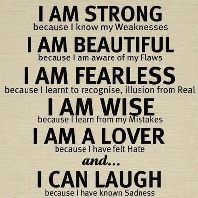 Quotes I Am Strong Because I Know My Weaknesses I Am Beautiful Great Quotes Quotes To Live By Words