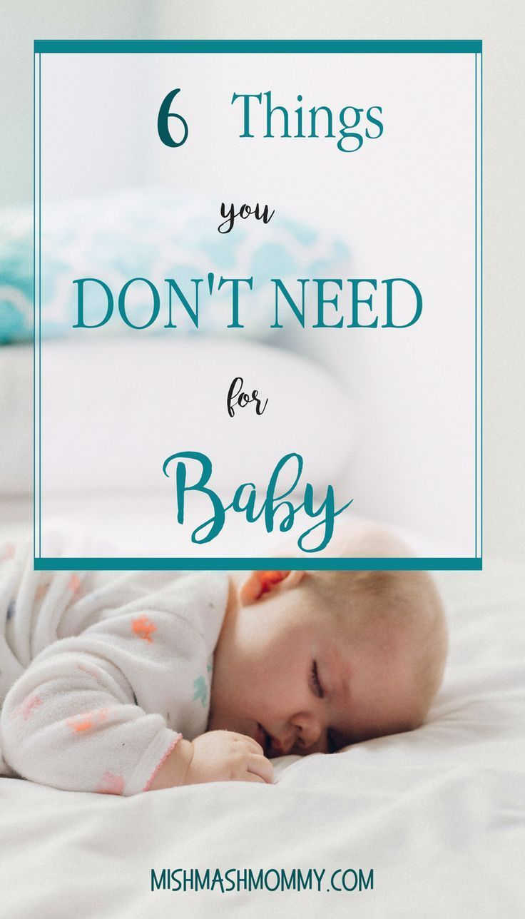 6 Things You Really Don T Need For Baby Baby Needs New Baby Products Newborn Care