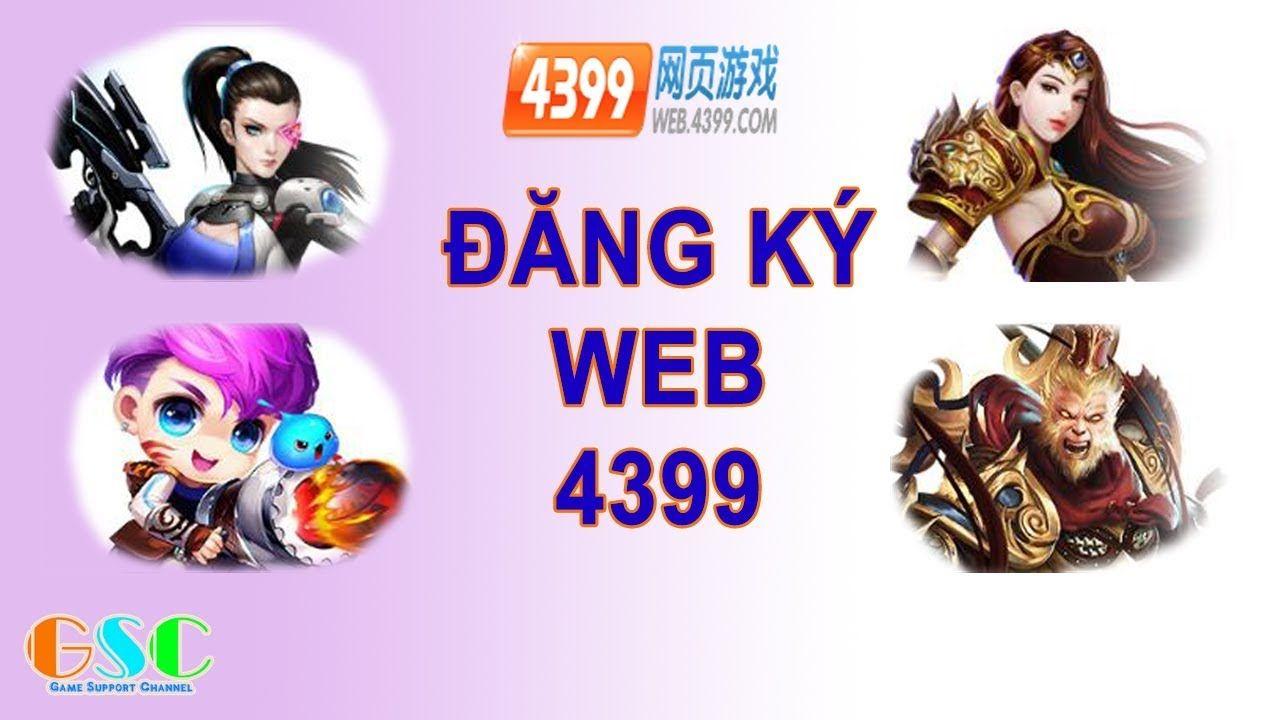 Hướng dẫn đăng ký tài khoản Web chơi game 4399 mới nhất - GSC Channel,