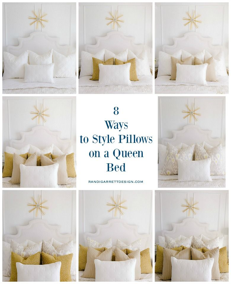7 Ways To Style Pillows On Your Bed Randi Garrett Design In 2020 Bedroom Pillows Arrangement Throw Pillows Bedroom Bed Pillows
