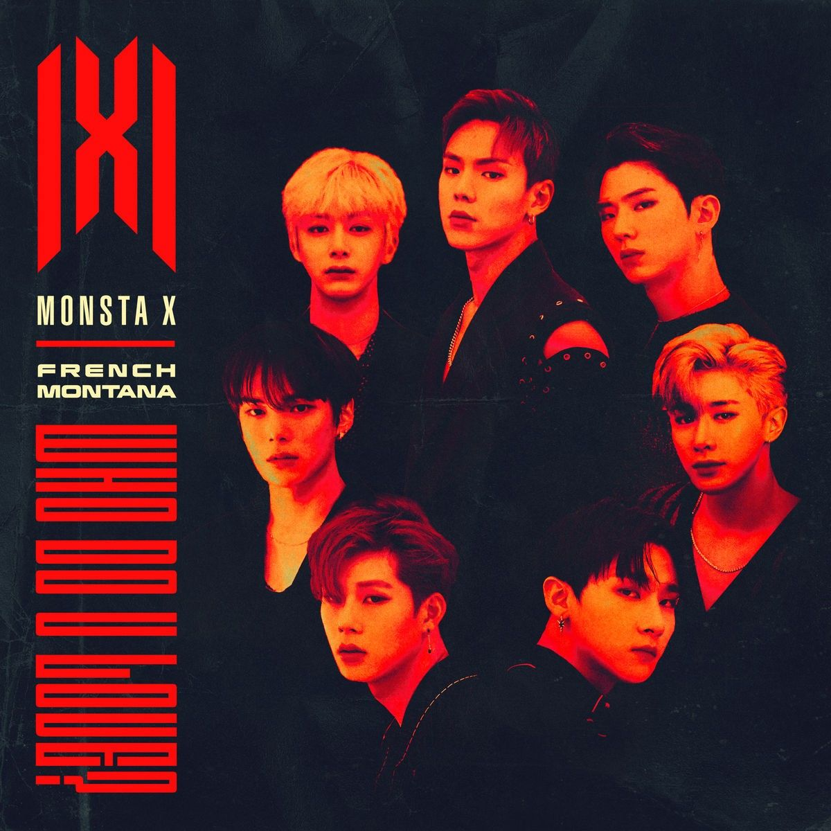 Monsta X Who Do You Love French Montana Album French Montana