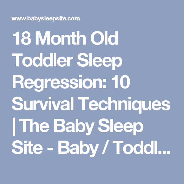bb6cee15c 18 Month Old Toddler Sleep Regression  10 Survival Techniques