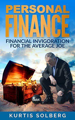 Personal Finance: Financial Invigoration for the Average ... https://www.amazon.com/dp/B01MSYRXNO/ref=cm_sw_r_pi_dp_x_.BpbzbQYEJYW7