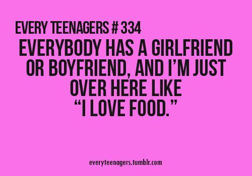 teenage love quotes teenage post teenage years i love food every ...