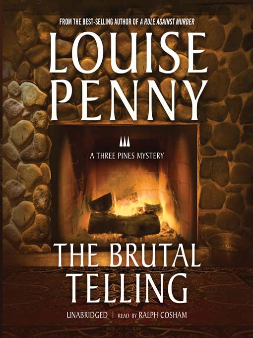 The Brutal Telling Chief Inspector Gamache 5 By Louise Penny