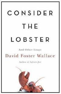 Consider the Lobster, David Foster Wallace