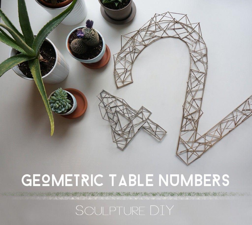 Geometric Table Number Sculptures – DIY   Geometric   Pinterest ...