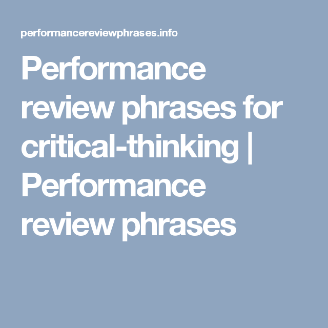 Performance review phrases for critical-thinking ...