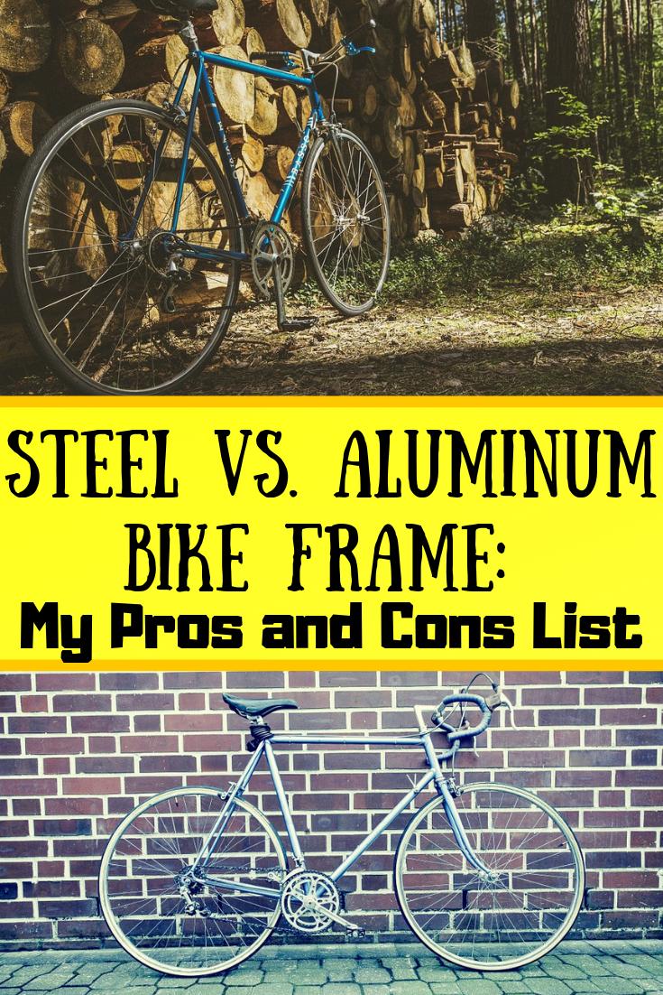 Steel Vs Aluminum Bike Frame Pros And Cons In 2020 Aluminum