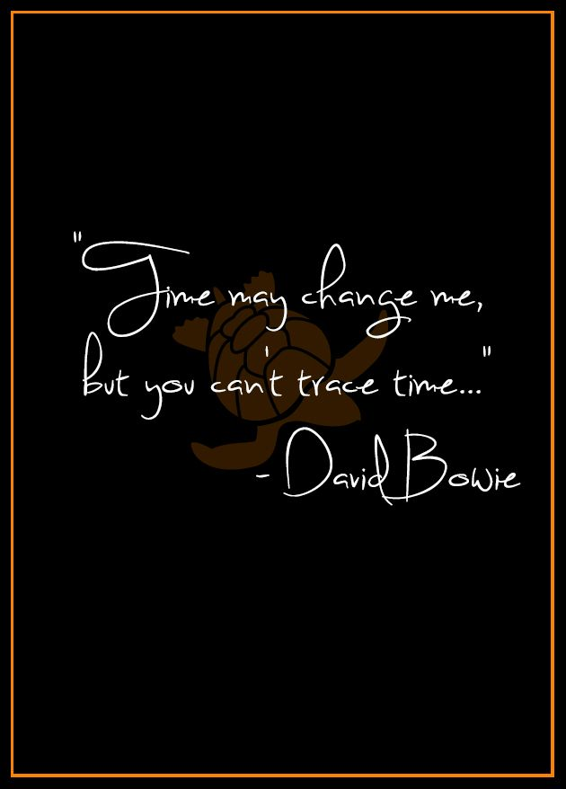 David Bowie   Time Quote | Quotes, Sayings and Affirmations