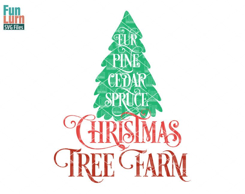 Christmas Tree Farm Svg Christmas Svg Christmas Tree Farm Tree Farms
