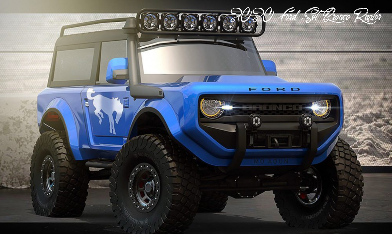 2020 Ford Svt Bronco Raptor Research New