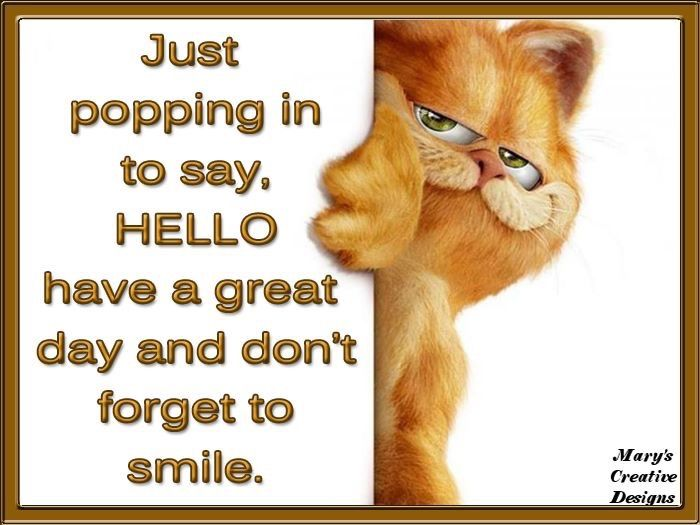 Just Popping In To Say Hello Being Used Quotes Make You Smile Quotes Your Smile Quotes