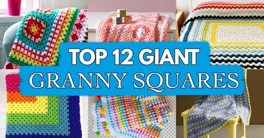 Top 12 Giant Granny Squares Top Crochet Pattern Blog Crochet