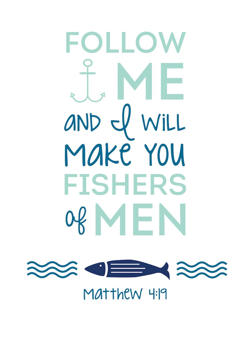 FREE Matthew 4:19 Printable - Follow Me and I will make you fishers of men.  This blog offers a free Bible verse printable every month!  www.sincerelysarad. ...