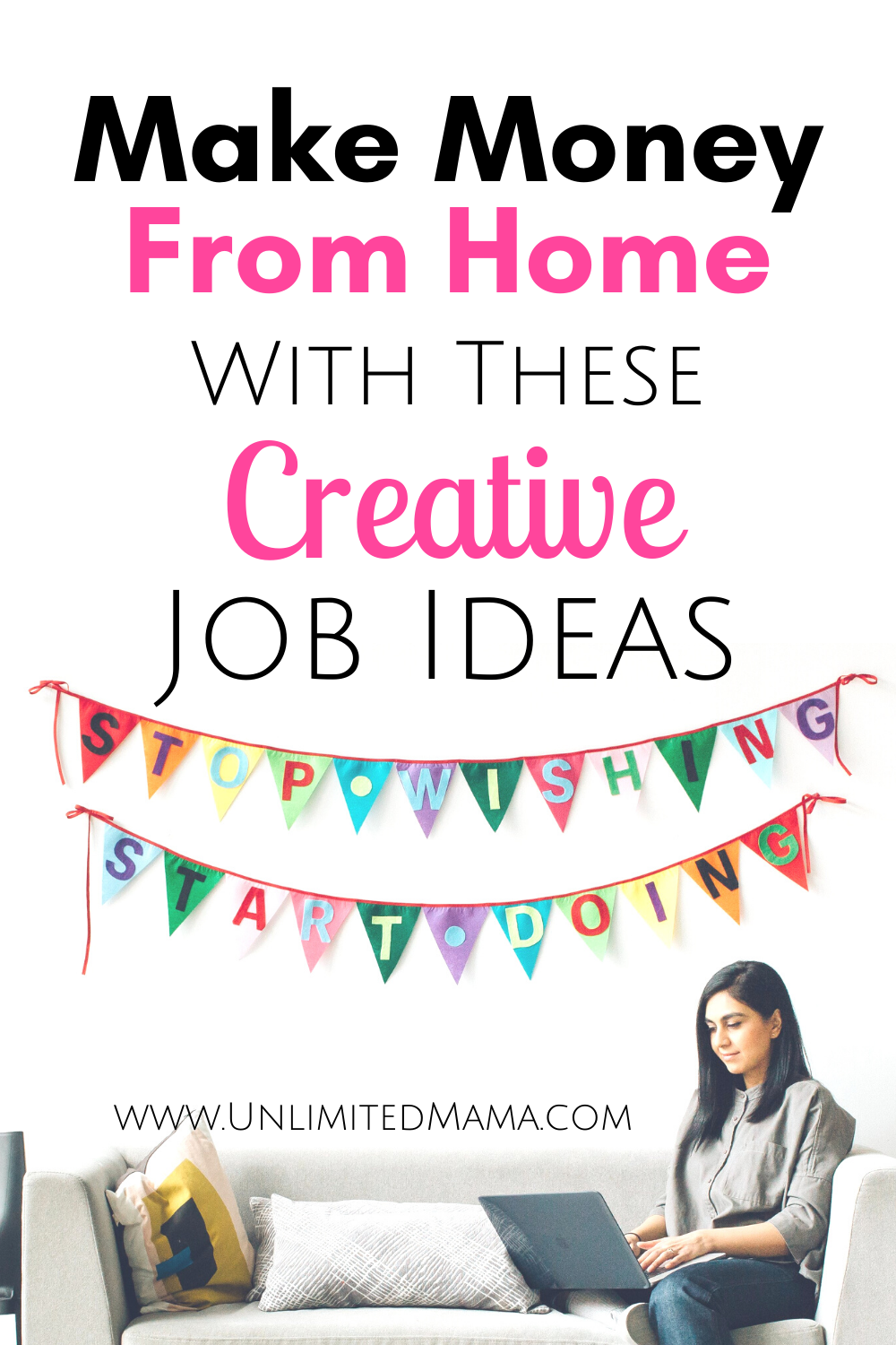 Make Money From Home With These Creative Job Ideas Creative Jobs Work From Home Jobs Make Money From Home