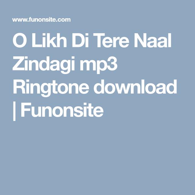 O Likh Di Tere Naal Zindagi Mp3 Ringtone Download Funonsite Ringtone Download Mp3 Song Download Download