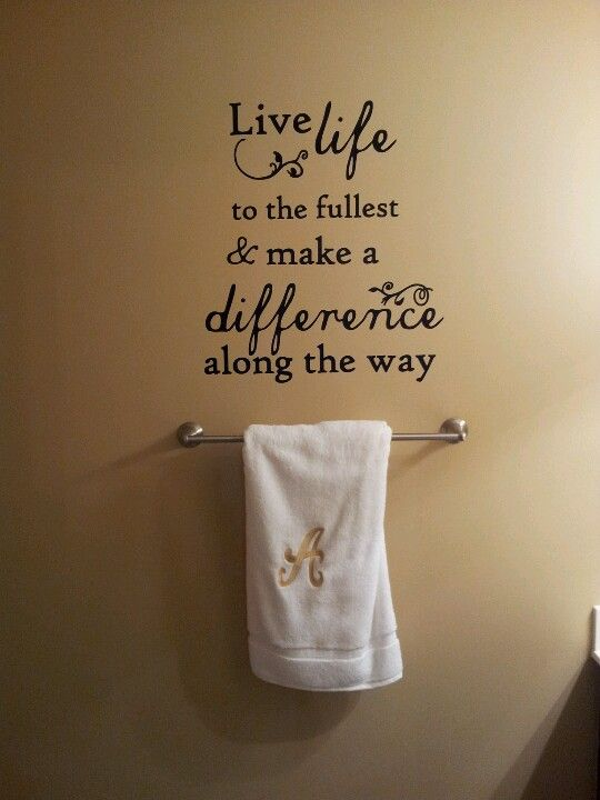 Quote on my bathroom wall meaningful quotes pinterest for Bathroom decor quotes