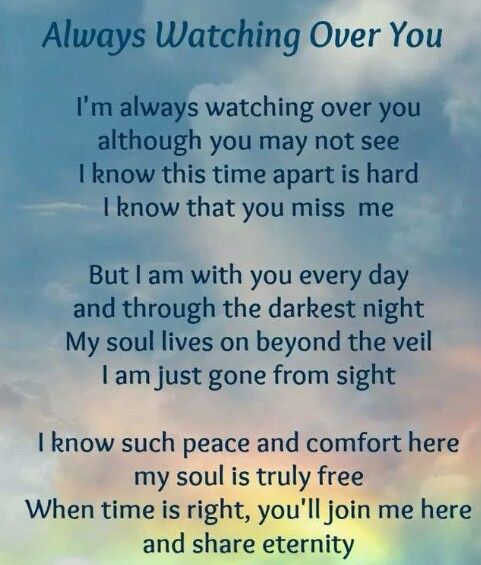 Always Watching Over You I M Always Watching Over You Although You May Not See I Know This Time Ap Messages From Heaven Meet Again Quotes Words Of Comfort