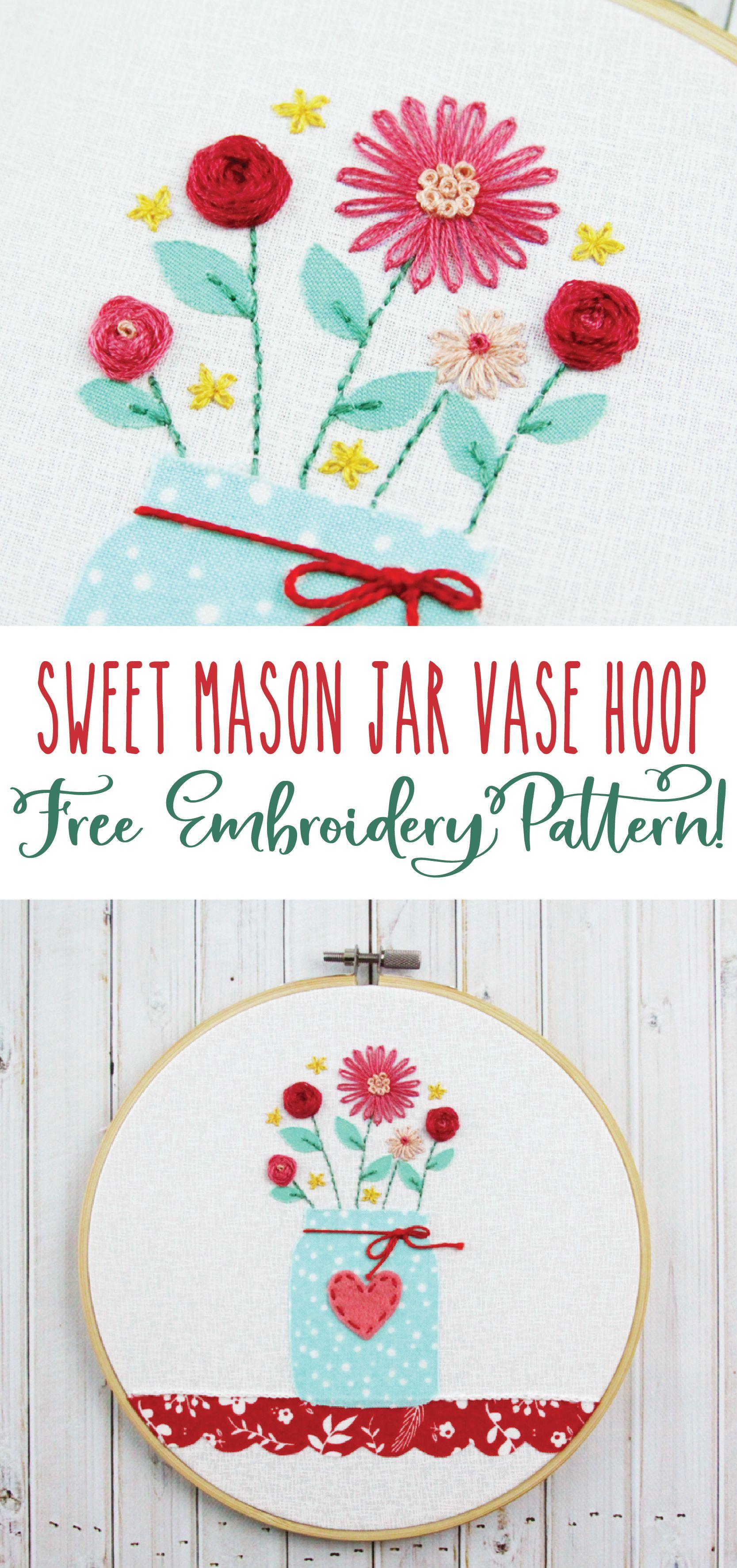 Sweet Mason Jar Vase Hoop - Free Embroidery Pattern! - | bordados ...