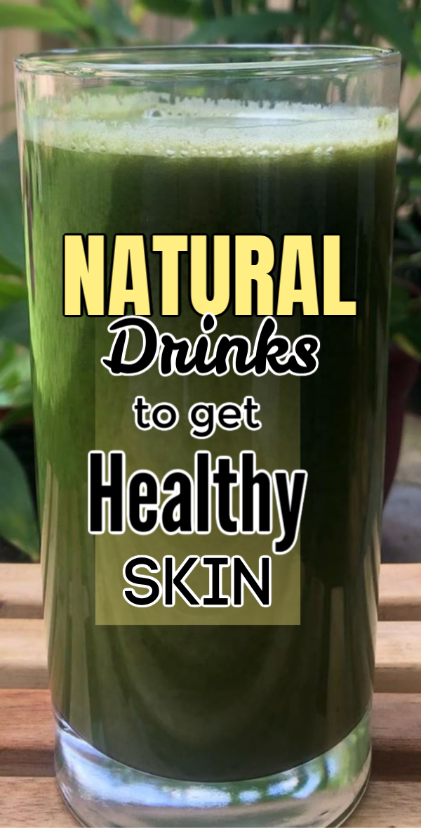 Top 3 Homemade Natural Drinks to Get Healthy and Beautiful Skin #homemadeskincare