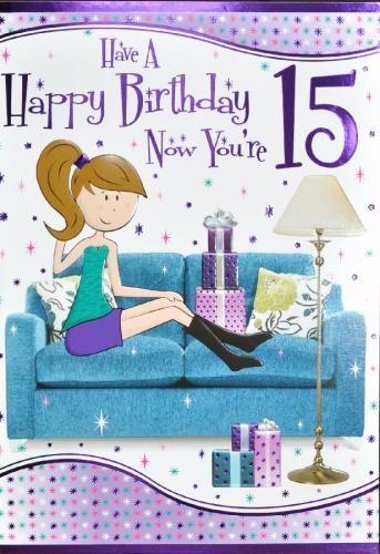 15th Birthday Card 16 Large Jpg 343 500 Happy 15th Birthday Kids Birthday Cards Happy Birthday Cards