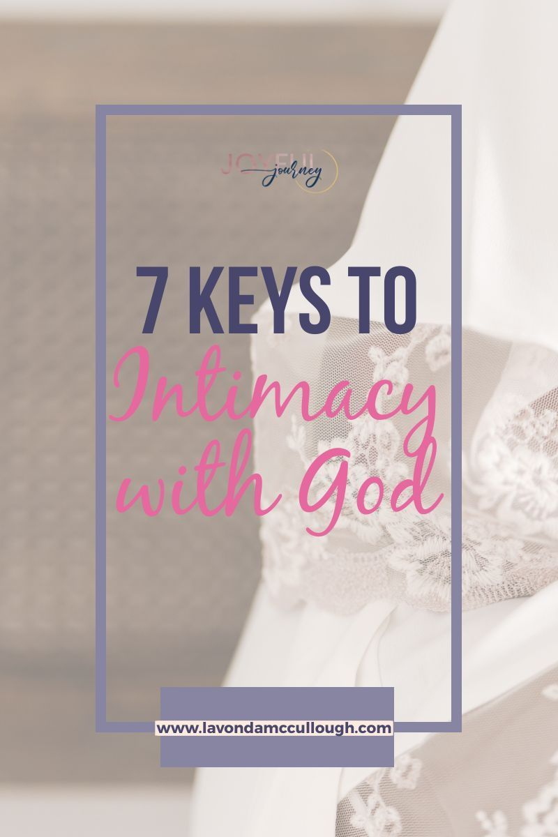7 Keys to Intimacy With God in 2020