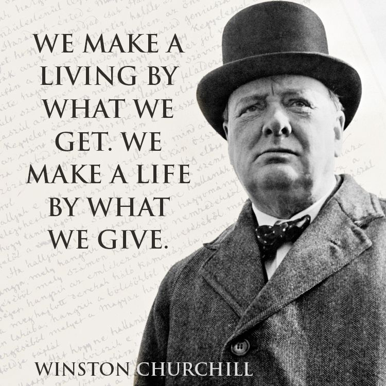 "Winston Churchill Quotes Quotewinston Churchill On How To Live And How To Give""we Make"