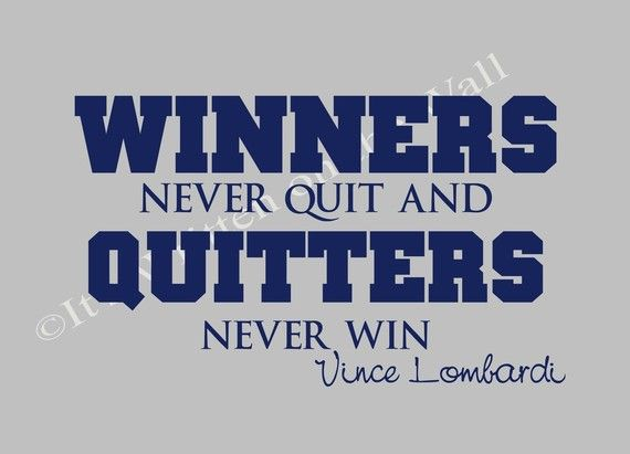 Vince Lombardi Quote Winners Never Quit And Quitters Never Win