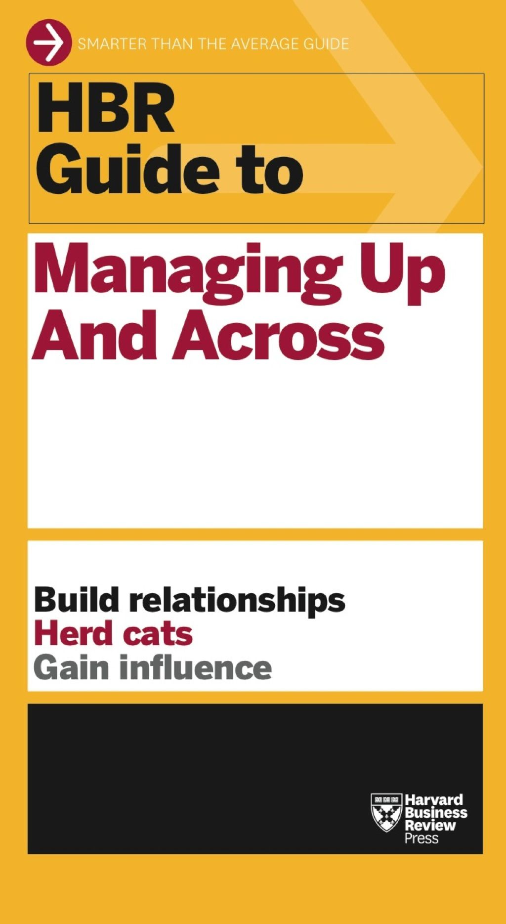 HBR Guide to Managing Up and Across (HBR Guide Series