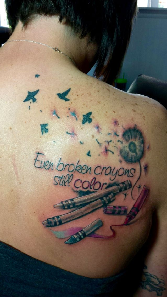 Even Broken Crayons Still Color In Love With My New Tattoo Tats