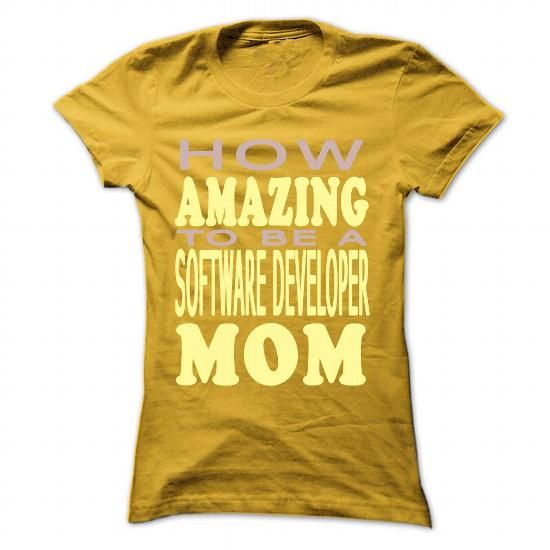 How Amazing To Be A Software Developer Mom T Shirts Hoodies