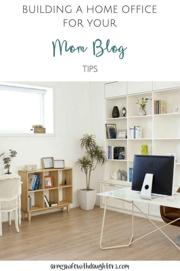 Things To Consider When Building A Home Office For Your Blog. Every Mom  Blogger Dreams