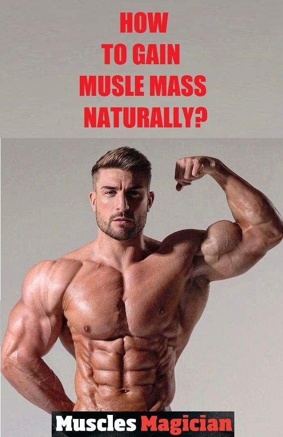 Find out how to gain muscle mass naturally.