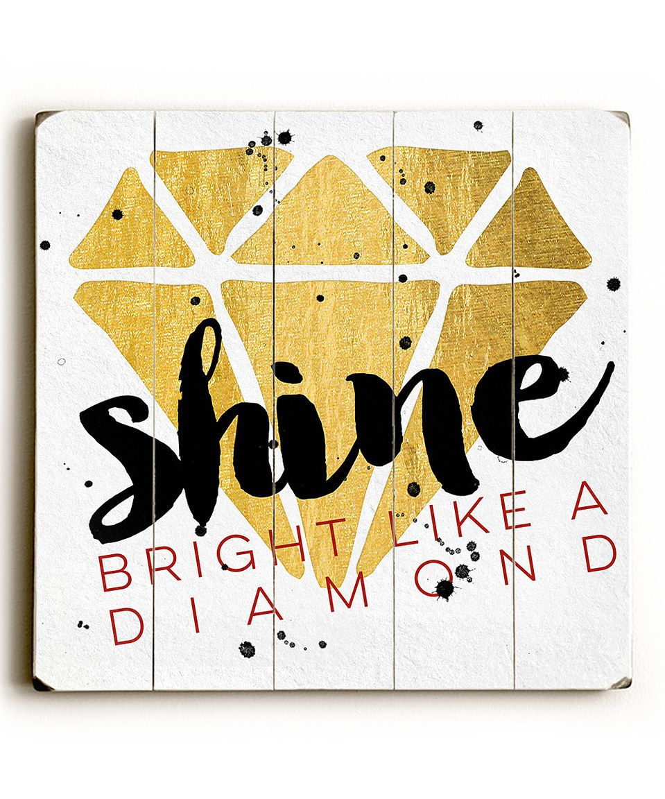 Love this \'Shine Bright Like a Diamond\' Wall Art by ArteHouse on ...