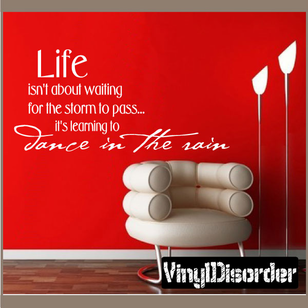 Life Isnt About Waiting For The Storm To Pass Its Leaming To Dance In The Rain Life Decal
