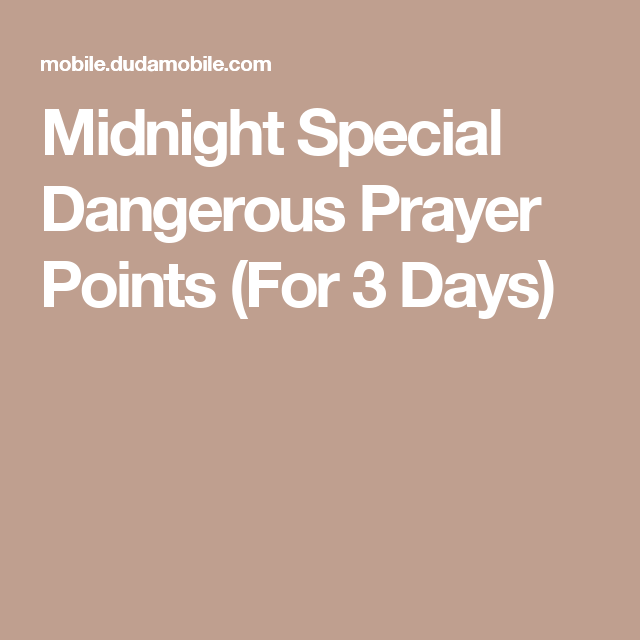 Midnight Special Dangerous Prayer Points (For 3 Days) | secretd