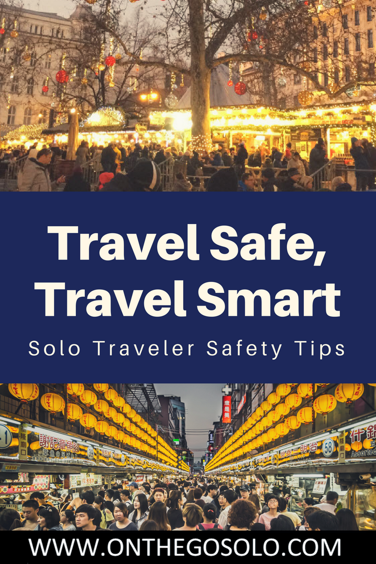Solo traveler safety tips intended to help maximize your safety and solo traveler safety tips intended to help maximize your safety and increase the likelihood that your journey will be enjoyable from start to finish publicscrutiny Choice Image