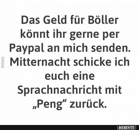 Das Geld für Böller könnt ihr gerne per Paypal an mich senden.. | Lustige Bilder, Sprüche, Witze, echt lustig #nikolausspruchlustig