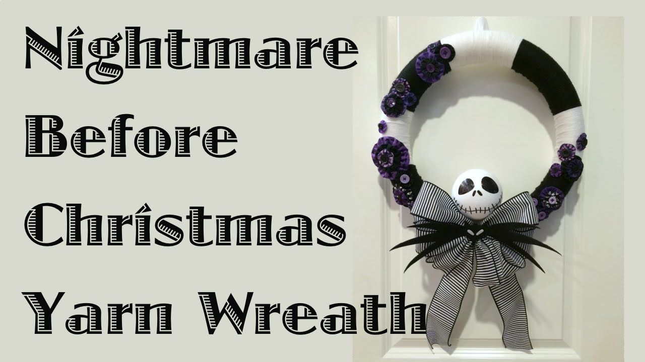 Nightmare Before Christmas Yarn Wreath - YouTube | HALLOWEENIES ...
