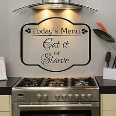 "Today's Menu, Eat It or Starve Kitchen Home Quote Vinyl Wall Decal StickerMeasures 28"" Wide by 22"" High. Available in..."