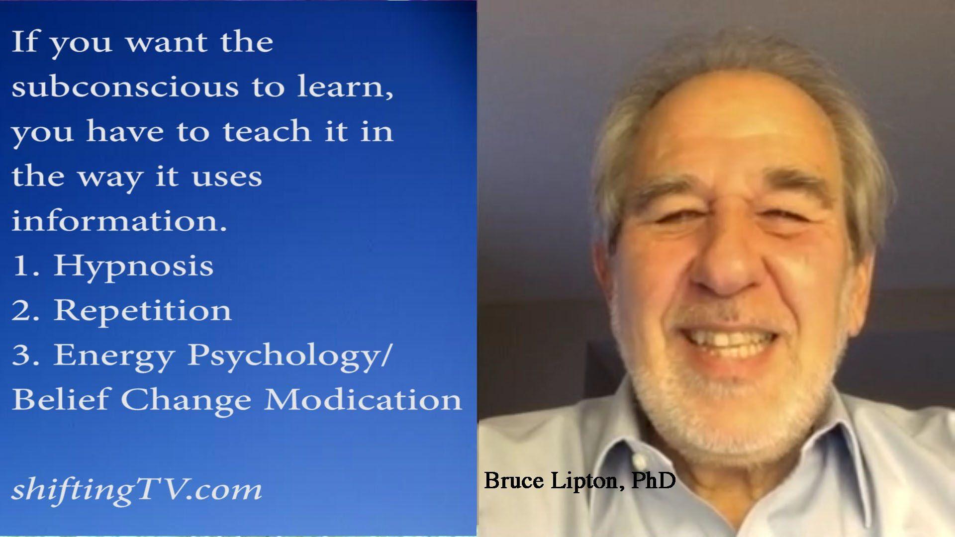 Bruce Lipton Rewrite Subconscious Programming Quickly Shiftingtv Biology Of Belief Energy Psychology Subconscious