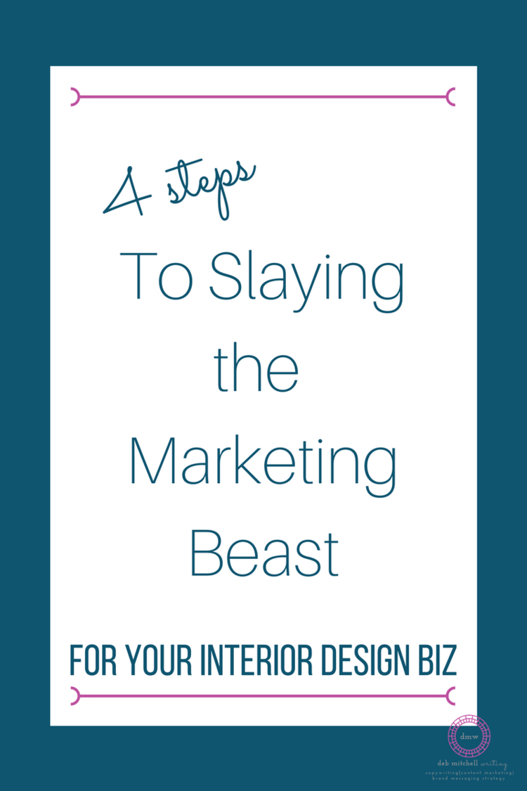 4 Steps to Slaying the Marketing Beast for Your Interior Design Biz ...