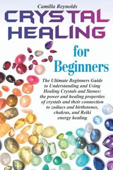 crystal healing for beginners bookcamilla reynolds